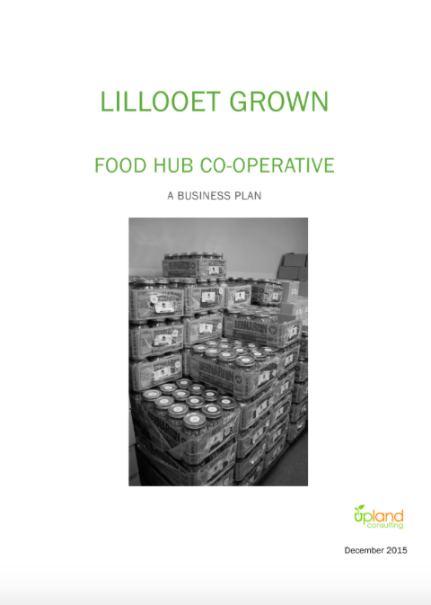 Lillooet Grown Food Hub Co-operative Business Plan and Market Access Strategy