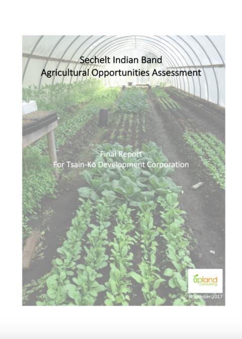 Tsain-Ko (Sechelt Indian Band) Agricultural Opportunities Assessment