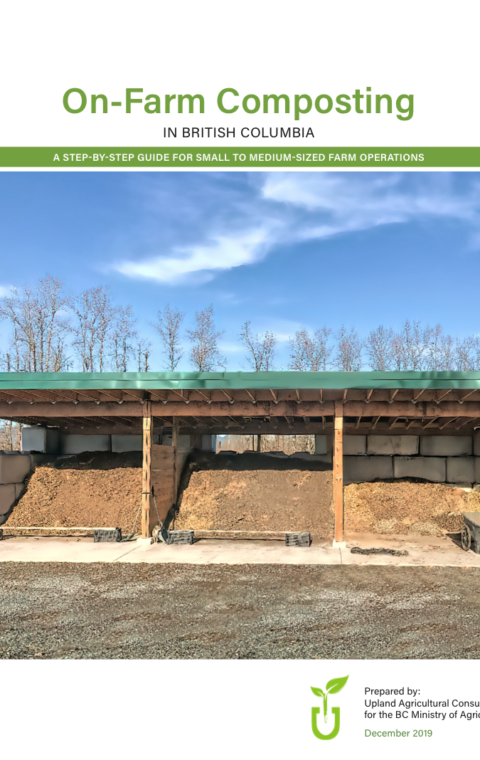 On-Farm Composting in BC: A Step-by-Step Guidebook